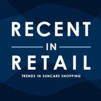 Recent in Retail – Suncare