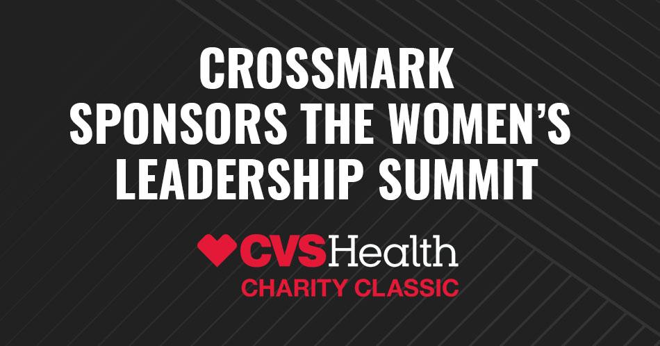 CROSSMARK SPONSORS CVS WOMEN'S LEADERSHIP SUMMIT